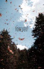 Forever  by lovedanielseavey
