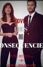 Love, Lies And Consequencies - Livro 2 (Duologia LOVE) by LiliPrado99