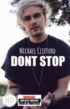 DONT STOP | Michael Clifford by NiamhDaly100