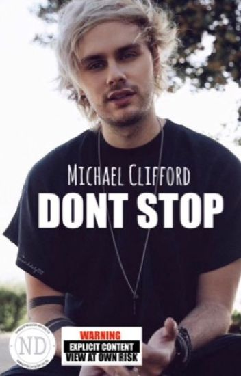 DONT STOP | Michael Clifford