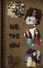Our Time Now by youmeandcamren