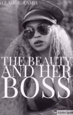 The Beauty And Her Boss by GlamorousMia