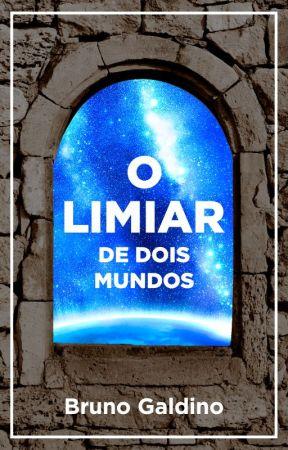 O Limiar de Dois Mundos - Conto by BrunoGaldino