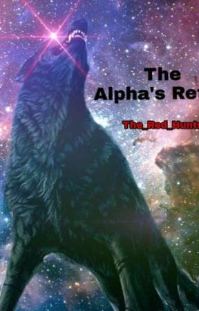 The Alpha's Return by The_Red_Huntress