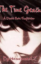 The True Genius (Death Note fanfiction) by theonenamedLZ