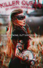 Killer Queen by Loving_Bookworm