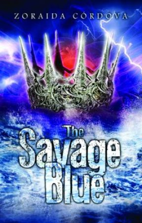 The Savage Blue (Book 2) by ZoraidaCordova