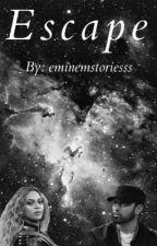 Escape by eminem_stories