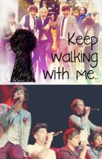 Keep Walking With Me -Niall Harry y tu. (One Direction) by makeyoufallinlove