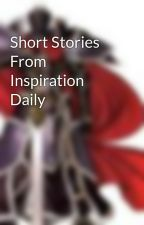 Short Stories From Inspiration Daily by Words21