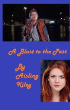 A Blast To the Past- A Back To the Future story by aislingkiley