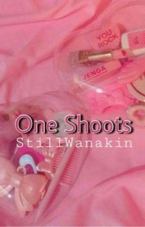 One Shoots  by StillWanakin
