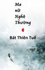 [BHTT] Editing - Ma nữ Nghê Thường - Bát Thiên Tuế by SereneDreamer3981