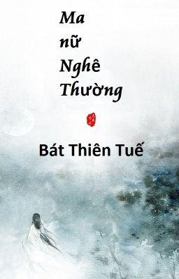 Đọc truyện [BHTT] Editing - Ma nữ Nghê Thường - Bát Thiên Tuế