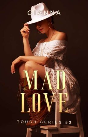 Mad Love (Touch #3) by Gianna1014