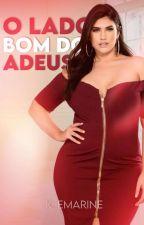 O LADO BOM DO ADEUS (em andamento) by EmarineK