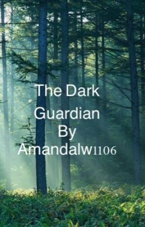 The Dark Guardian by Amandalw1106