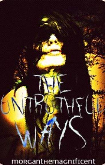 The Untruthful Ways [ON HOLD]