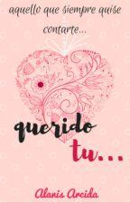 Querido tu... by Alanisv067