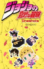 JJBA Oneshots (17K READS) by alexiosoo