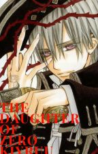 The Daughter of Zero Kiryuu (A Vampire Knight Fanfiction) (OCxTakuma) by MasterandCommander