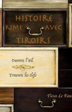 histoire rime avec tiroirs by TicusLeFaune