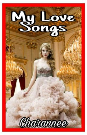 My Love Songs (One Shot Story) by Charannee