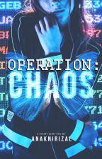 Operation: CHAOS by AnakniRizal