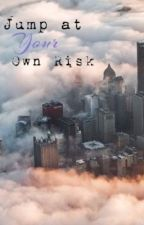 Jump at Your Own Risk by Attack_on_freedom