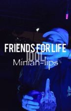 Friends for life {K.TH and M.YG x reader} by Minian-lips