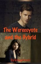 The Werecoyote the Hybrid -Book 1  by kitagirlrock