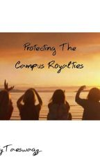 Protecting The Campus Royalties by PrettyTaeswagz