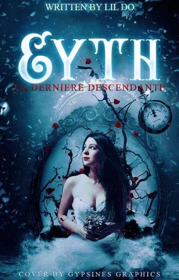 Eyth - La dernière descendante