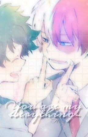 𝓜𝔂 𝓮𝓿𝓮𝓻𝔂𝓽𝓱𝓲𝓷𝓰 || Tododeku  ❀ (DISCONTINUED) by Floatinq_