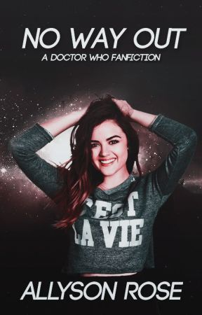 No Way Out (A Doctor Who Fanfiction) by celestialasher