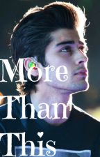 More Than This - z.m. OS by mentaldisssaster