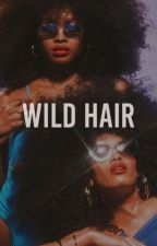 WILD HAIR (being edited) by mangopealer