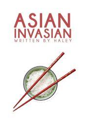 Asian Invasian by haleyogurt