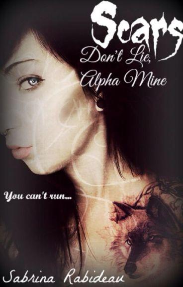 Scars Don't Lie, Alpha Mine