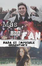 Más que una Fan © N.H *EDITANDO (19/62)* by OneDlrection1D