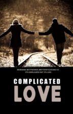 Complicated Love #wattyawards2015 by bluecake122