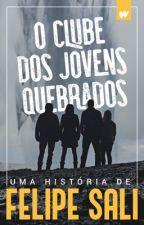 O CLUBE DOS JOVENS QUEBRADOS by FelipeSali
