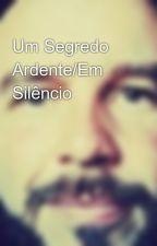 Um Segredo Ardente/Em Silêncio by dabliove