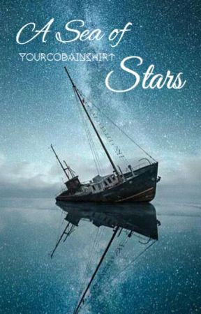 A Sea of Stars // Pirate Fiction by YourCobainShirt