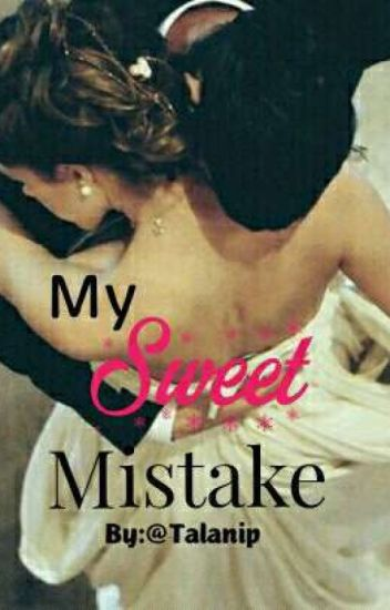 My Sweet Mistake.