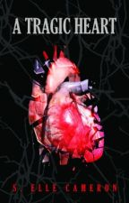 Intro to A Tragic Heart by SElleCameron