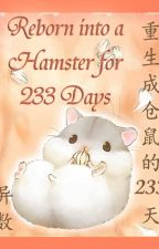 Reborn into a Hamster for 233 Days by scaredyy