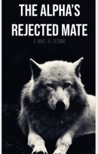 The Alpha's Rejected Mate by desiadri