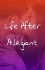 Life after Allegiant by FandomRider