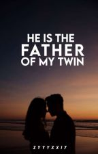He Is The Father Of My Twin by GangsterCute08